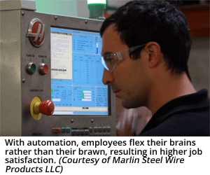 With automation, employees flex their brains rather than their brawn, resulting in higher job satisfaction. (Courtesy of Marlin Steel Wire Products LLC)