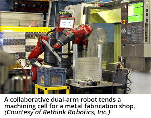 A collaborative dual-arm robot tends a machining cell for a metal fabrication shop. (Courtesy of Rethink Robotics, Inc.)